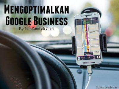 Mengoptimalkan Google Business / Google Maps untuk Bisnis Offline Anda